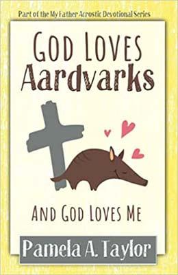 God Loves Aardvarks and God Loves Me