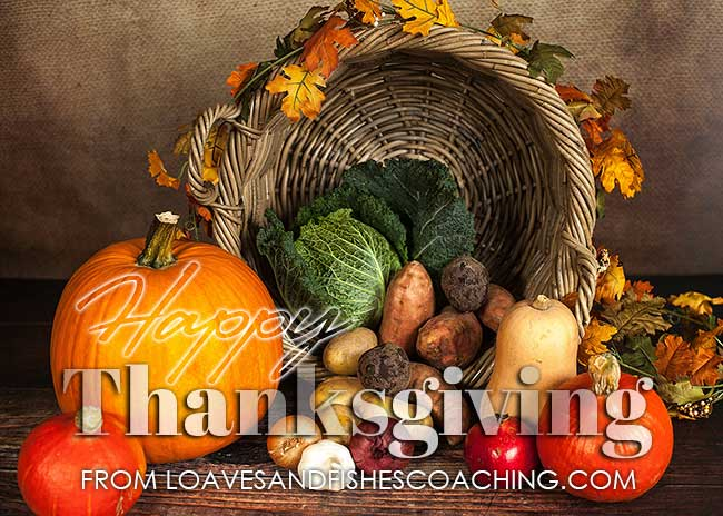 Happy Thanksgiving from Loaves and Fishes Coaching