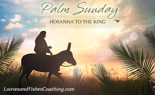 Palm Sunday - Hosana to the King