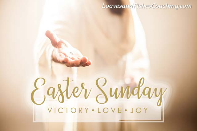 Easter Sunday - Victory - Love - Joy