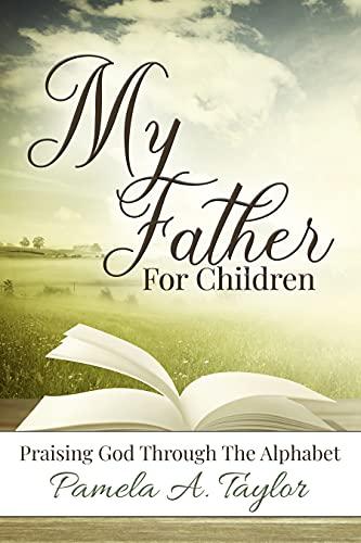 My Father For Children: Praising God Through the Alphabet